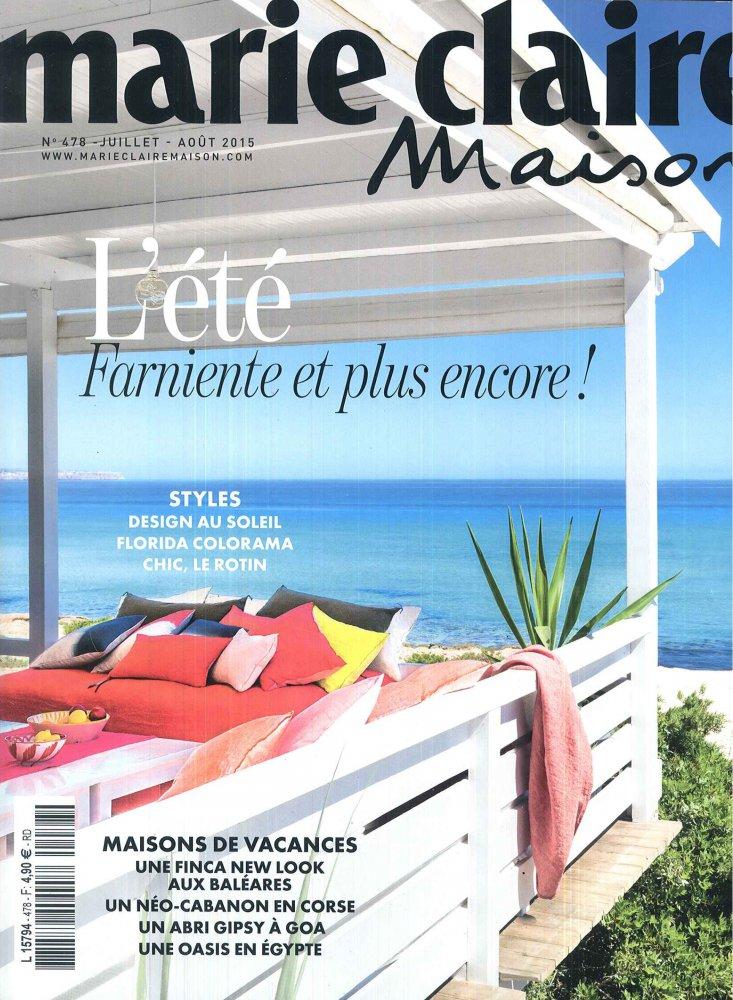 Marie Claire Maison n°478 / Juillet-Août 2015 / Marie Claire Maison
