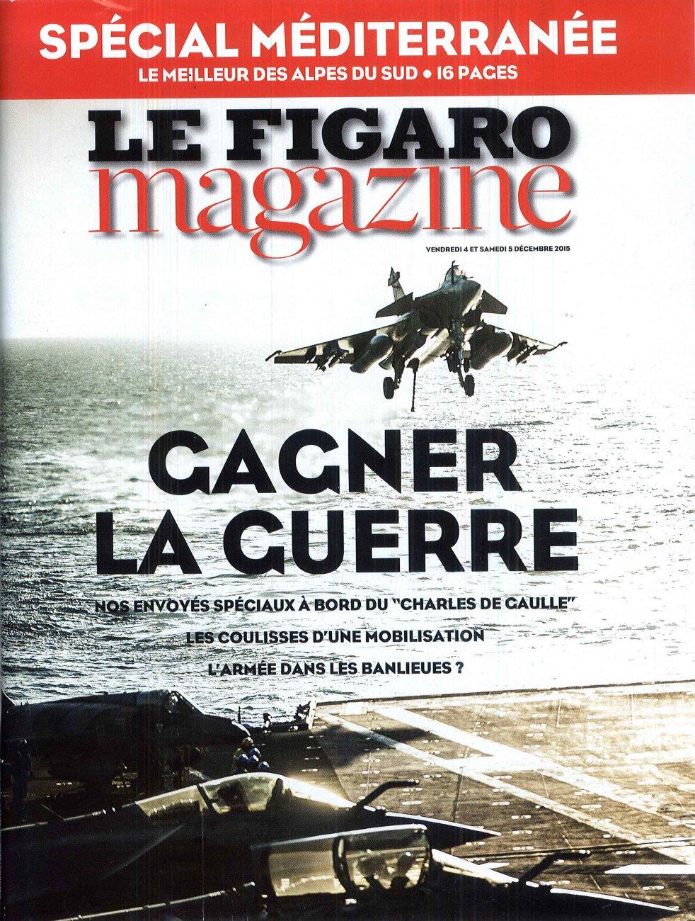 Le Figaro Magazine Spécial Méditerranée / vendredi 4 et samedi 5 décembre 2015 / Le Figaro Magazine