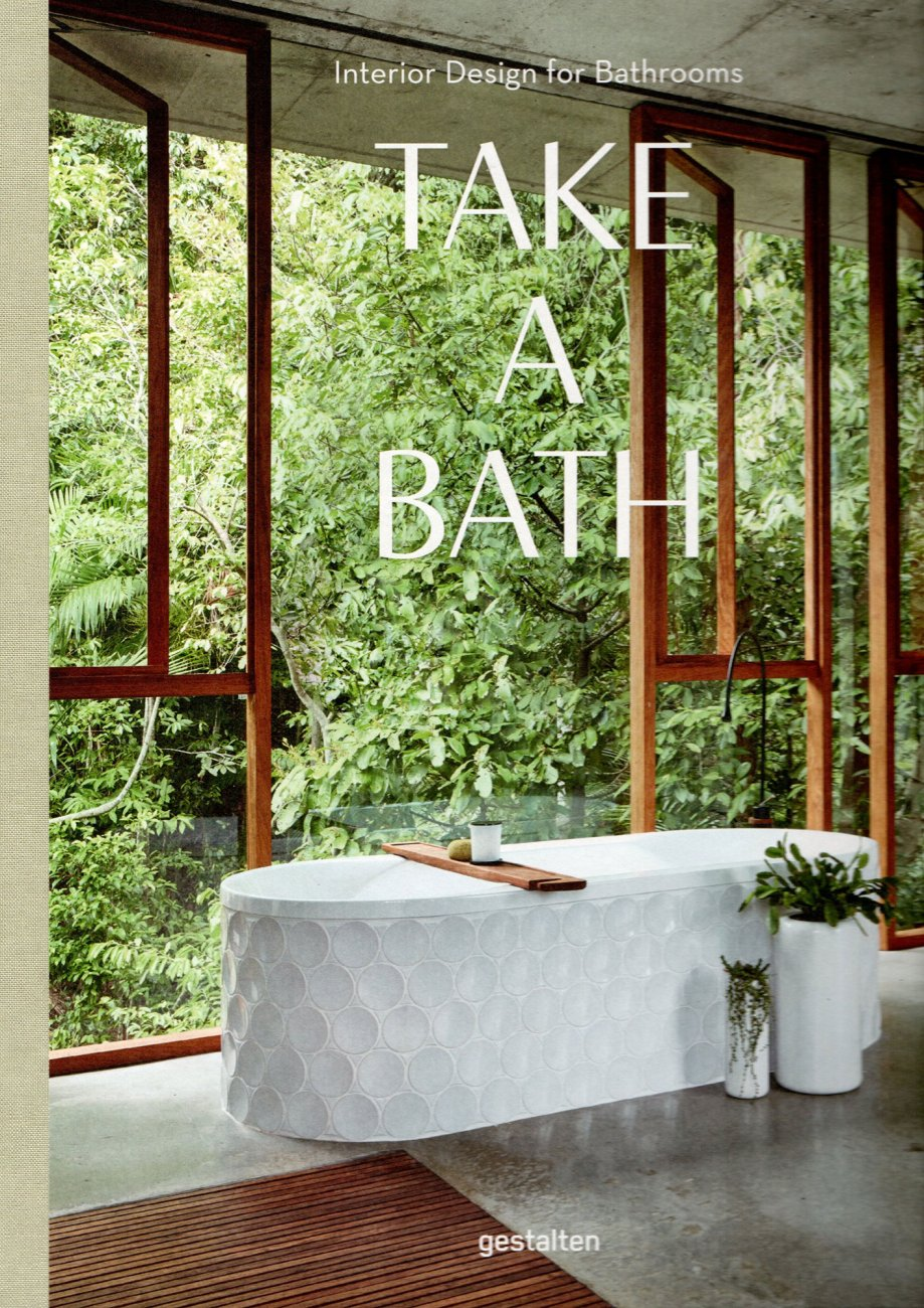 TAKE A BATH - Interior Design for Bathrooms / 2017 / GESTALTEN